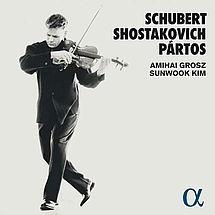 Amihai Grosz & Sunwook Kim Schubert / Schostakowitsch / Partos