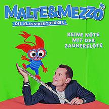Malte & Mezzo – Die Klassikentdecker Keine Nöte mit der Zauberflöte