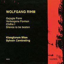 Wolfgang Rihm Gejagte Form