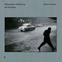 Mieczysław Weinberg Preludes op. 100 Nr. 1-24 (Preludes für Cello in Transkriptionen für Violine von Gidon Kremer)