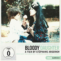 Bloody Daughter A Film by Stéphanie Argerich (DVD)