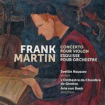Svetlin Roussev Frank Martin: Violinkonzert