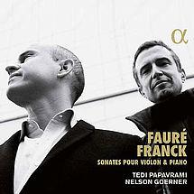 Tedi Papavrami und Nelson Goerner Fauré: Sonaten für Violine & Klavier