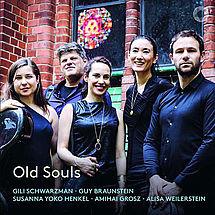 Old Souls Gili Schwarzman, Guy Braunstein, Susanna Yoko Henkel, Amihai Grosz, Alisa Weilerstein