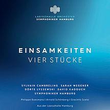 Symphoniker Hamburg »Einsamkeiten – Vier Stücke«