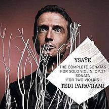 Tedi Papavrami und Svetlin Roussev Ysaÿe: Sonaten für Violine solo