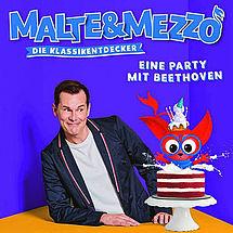 Malte & Mezzo – Die Klassikentdecker Eine Party mit Beethoven